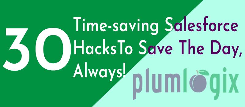 Time Saving Salesforce Hacks to Save The Day